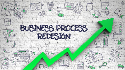 Obraz White Brick Wall with Business Process Redesign Inscription and Green Arrow. Success Concept. Business Process Redesign - Enhancement Concept. Inscription on Brick Wall with Hand Drawn Icons Around - fototapety do salonu