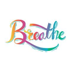 Breathe hand lettering