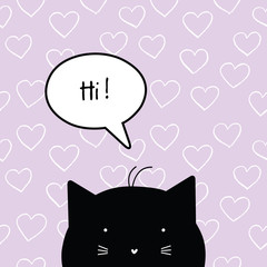 Hi. Greeting card with cute cat character. Greeting card. Design element. Hearts. Seamless pattern at the background.