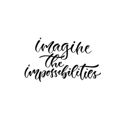 Modern vector lettering. Inspirational hand lettered quote for wall poster. Printable calligraphy phrase. T-shirt print design. Imagine the impossibilities