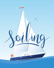 Vector illustration: Marine poster background with detailed yacht and handwritten lettering of Sailing.