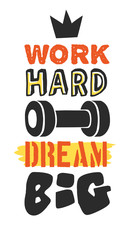 Text template for design Work hard, dream big, Sport Motivation Quote, Positive typography