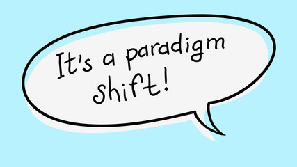 "Business Buzzword: ""It's a paradigm shift""- vector handwritten phrase"