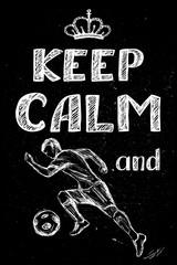 keep calm and play football , hand drawn soccer player