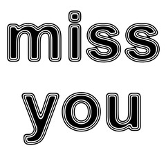 """""""miss you"""" on A white Background."""