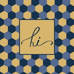 Hi. Greeting on a background of a geometric pattern.