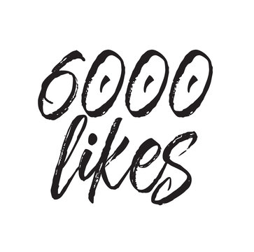 6000 likes, text design. Vector calligraphy. Typography poster.