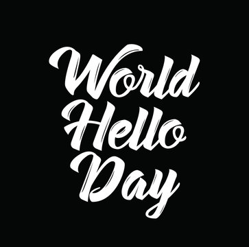 world hello day, text design. Vector calligraphy. Typography poster.
