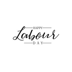 lettering and calligraphy modern - Happy Labour day. Sticker, stamp, logo - hand made