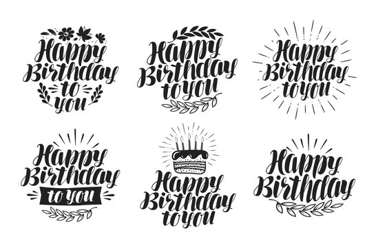 Happy birthday to you, label set. Holiday, birth day icon. Lettering, calligraphy vector illustration