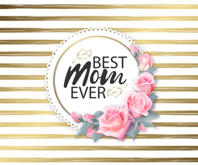 Colorful flowers decorated sticker, tag, banner or label with text Best Mom Ever for Happy Mother's Day celebration.