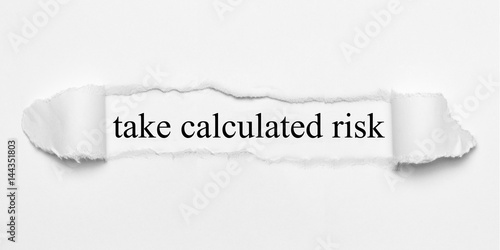 """calculated risks essay Taking risks can be scary for any of us because we are unsure of the outcome but that could be said about many things in life, couldn't it we are not only limited to the """"taking risks"""" aspect when being unsure of an outcome that said, we prefer to take calculated steps the type of steps we feel we can."""