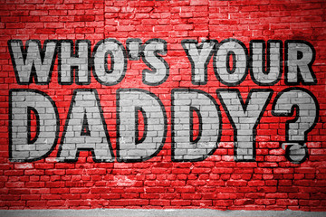 Who's your daddy? Graffiti