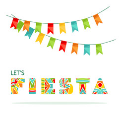 Lets Fiesta ornate lettering and garlands with colorful flags.