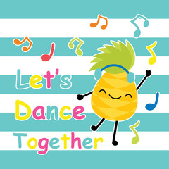 Cute pineapple dance on striped background vector cartoon, summer postcard, wallpaper, and greeting card, T-shirt design for kids vector illustration