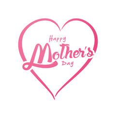 Happy Mother's Day Greeting Card. Lettering calligraphy inscription on heart vector illustration