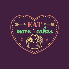 Eat more cakes vintage cake logo. Vector bakery label. Delicious tasteful cookie typographic poster. Hipster pastry icon