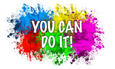 Paint Splatter Words - You Can Do It