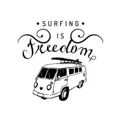 Surfing is freedom vector typographic poster. Vintage hand drawn surfing bus sketch. Beach minivan illustration.