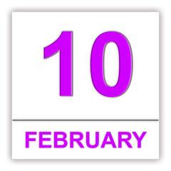 February 10. Day on the calendar.