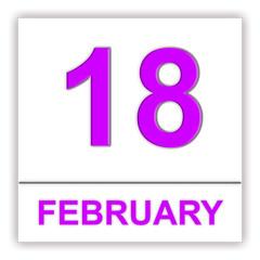 February 18. Day on the calendar.