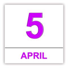 April 5. Day on the calendar.