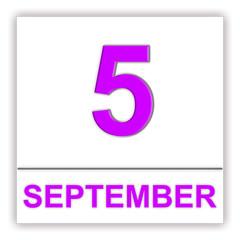 September 5. Day on the calendar.