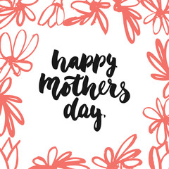 Happy Mother's Day - hand drawn lettering phrase with red flower isolated on the white background. Fun brush ink inscription for photo overlays, greeting card or t-shirt print, poster design.