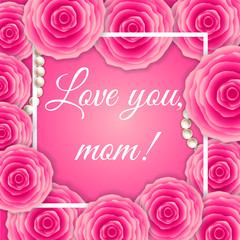 Love you, mom! vector greeting card. Pink red floral  with pearl pattern background. Mother Day hand drawn calligraphy lettering.