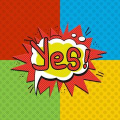Pop art yes logo. Retro style poster. Vector pop art illustration. Comic style logo. Pop art comics icon. Yes! wording comic speech bubble.