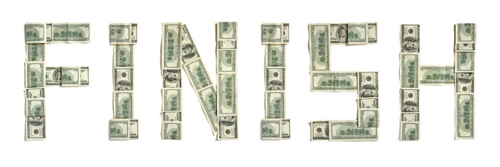 "Word ""FINISH"" made of dollars. Photography of money made word - on white background. Top view. High resolution product"