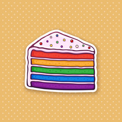 Vector illustration. A piece of rainbow cake with glaze cream and colored sugar dragees. Sticker in cartoon style with contour. For greeting cards, patches, prints for clothes, badges, posters, menus