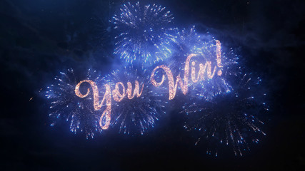 You Win greeting text with particles and sparks on black night sky with colored slow motion fireworks on background, beautiful typography magic design.