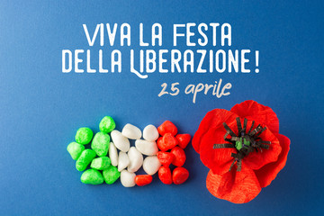 April 25 Liberation Day Text in italian card. Flower poppy and italy flag. selective focus image