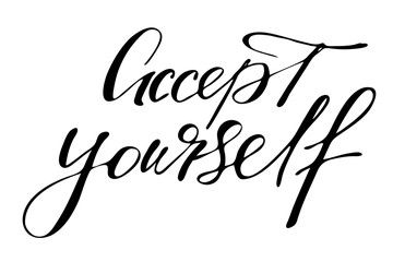 Accept yourself. Handwritten black text isolated on white background, vector. Each word is on the separate layer.