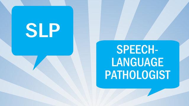SLP- Speech Language Pathology