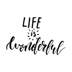 Life is wonderful - freehand ink hand drawn calligraphic design.