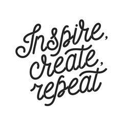 Inspire create repeat motivational quote. Vintage vector lettering illustration.