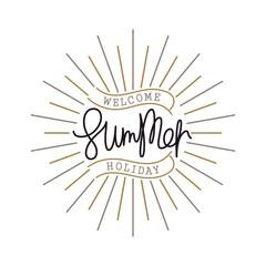 Welcome Summer Holiday. Vintage handwritten emblem. Unique slogan. Trendy linear sunbeams.  Vector thin line design elements.