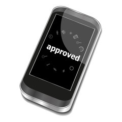Text Approved. Advertising concept . Smartphone with web application icon on screen . Isolated on white
