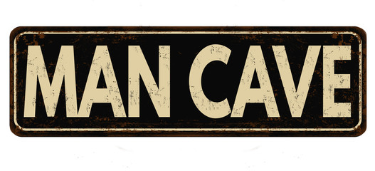 Man cave vintage rusty metal sign