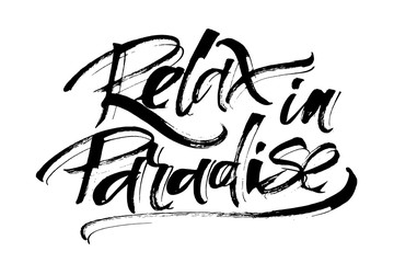 Relax in Paradise. Modern Calligraphy Hand Lettering for Serigraphy Print
