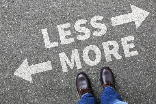 Less is more business concept decision minimalist surrender better life