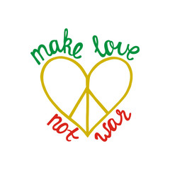 Make love, not war. Inspirational quote about peace.