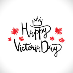 Happy Victoria Day black lettering on white background with red leaves. Handmade calligraphy vector illustration for advertising, magazines ,posters, websites, greeting cards. Doodle style