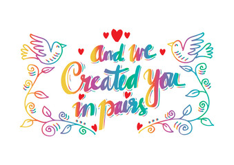 And we created you in pairs. Islamis quran quotes.