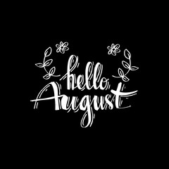 Hello August hand drawn typography lettering phrase