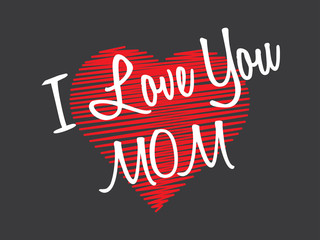 I love you Mom. Happy mothers day.