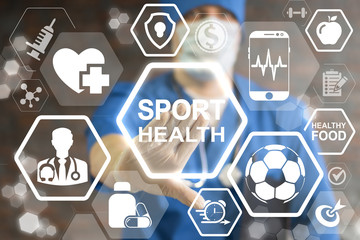Sport Health Care Fitness Healthy Food Medicine concept. Active lifestyles and medical safety. Doctor touched icon sport health text on virtual screen. Sports rehabilitation and motion treatment.