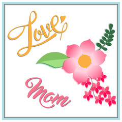 Mother's day greeting card, lettering happy mother's day with love, beautiful flowers on white background, vector illustration